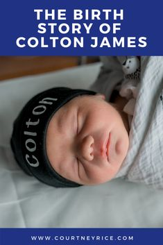 The Birth Story of Colton James - My easiest and most peaceful child birth out of three! Check it out on CourtneyRice.com!