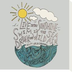 Emerson x Live in the Sunshine, an art print by Leah Flores - INPRNT Stretched Canvas Prints, Framed Art Prints, Framed Artwork, Lino Prints, Sunshine Quotes, Sunshine Box, Eternal Sunshine, Lake Pictures, Travel Pictures