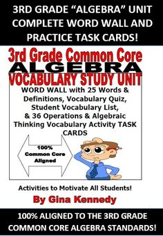 3RD GRADE COMMON CORE MATH ALGEBRA POSTERS, TASK CARDS AND VOCABULARY REVIEWS. By focusing on the vocabulary in the 3RD grade Common Core algebra domain; you will build a strong algebraic foundation for your students that will ultimately promote greater understanding as they solve algebra related problems throughout the year. 40 PAGES IN ALL!!!