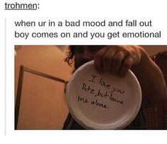 I read this as: when you're in a bad mood but a boy comes on you and you get emotional