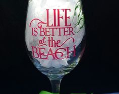 Wine Glass - Life is Better at the Beach, gift, present, wine, drink, decorative, beach, shore, ocean, water, sand, sun