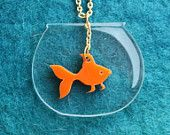 Fish in a fishbowl necklace! You're a walking fish tank baby. I can see right through you!