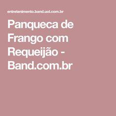 Panqueca de Frango com Requeijão - Band.com.br
