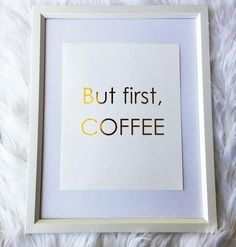 But First Coffee gold foil print rose gold foil print