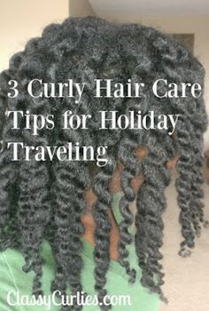 3 Curly Hair Care Tips for Holiday Traveling. ClassyCurlies.com.