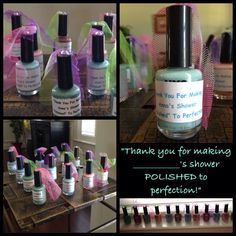 """Nail polish bridal shower favor: """"Thank you for making _____'s shower POLISHED to perfection!"""""""