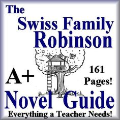 SWISS FAMILY ROBINSON - The Swiss Family Robinson by Johann David Wyss. This is a 161 page complete literature guide from the unabridged, classic, original novel (all 44 chapters). It is from The Swiss Family Robinson by Johann David Wyss - This version was published by A Bantam Classic Book in March,1992.