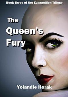 The Queen's Fury (The Evangellion Trilogy Book 3) by Yolandie Horak, http://www.amazon.com/dp/B00YJMXSXQ/ref=cm_sw_r_pi_dp_EUXBvb07KAD5H