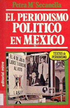 El periodismo político en México / Petra María Secanella