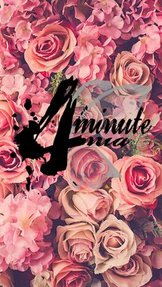 #4MINUTE #4RANIA #Roses #KPOP #Wallpaper #PHONE