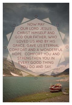 2nd Thessalonians 2:16-17  ...PEACE...More at http://beliefpics.christianpost.com/