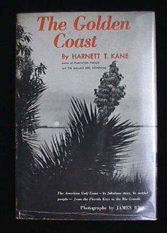The Golden Coast: The American Gulf Coast -- from the Florida Keys to the Rio Grande. by Harnett T. Kane, http://www.amazon.com/dp/B000NPUI2M/ref=cm_sw_r_pi_dp_A9Dsrb1HG6GBW