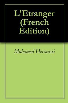 L'Etranger (French Edition) by Mohamed Hermassi. $12.00. 42 pages