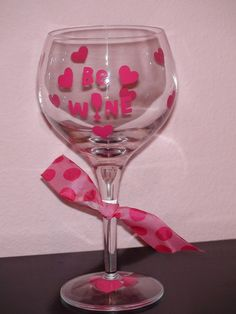 Valentine wine glass BE WINE Ready to Ship by TooSweetTees on Etsy, $10.00