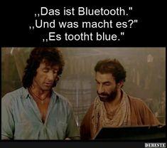 Das ist Bluetooth. | Lustige Bilder, Sprüche, Witze, echt lustig Jokes Quotes, Funny Quotes, Funny Memes, Marvel Jokes, Geek Humor, Warrior Cats, Satire, Feel Good, Best Quotes