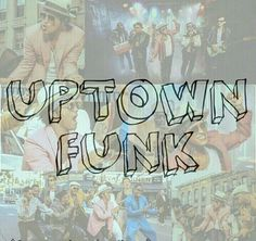 Uptown funk you up - bruno Mars absolutely love this song so so much☺️ it's uplifting. I dance to this a lot!!
