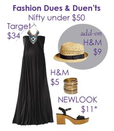 FASHION DUES & DUEN'TS | Nifty under $50: week 6 | Each week get a nifty head-to-toe maternity look for under $50. FD&D finds you cheap chic and sale items to help you pull off a pregtastic look, inexpensively. FD&D Style Notes: 1. Coordinate accessories with embellishment of maxi's beaded bib neckline. 2. Black maxi elongates and slims. 3. Maxi great piece for pre-during-post pregnancy. 4. Strapless maxi great choice for pre-baby shape numbers 1 and 6.