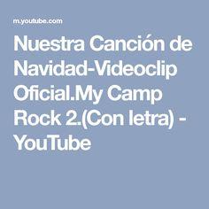 Nuestra Canción de Navidad-Videoclip Oficial.My Camp Rock 2.(Con letra) - YouTube