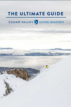 1c28cf5ab55 How to ski Squaw Valley Alpine Meadows like a local Alpine Meadow