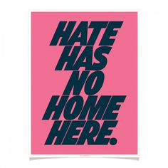 Hate Has No Home Here by Erik Marinovich