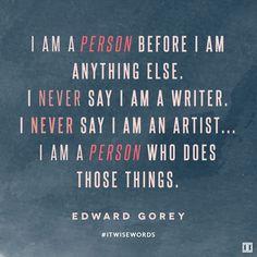 #WiseWords fromEdward Gorey — Ivanka Trump