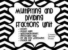 40+ pages of resources for multiplying and dividing with fractions. Posters, centers, constructed response tasks (performance tasks) assessments, and more!