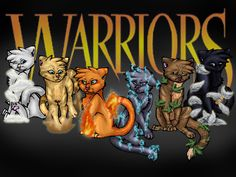 Warrior Cats Left to right: cloudtail, sandstorm, firestar, bluestar, leafpool, and crowfeather