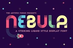 Nebula - A Liquid Style Font by The Artifex Forge on @creativemarket