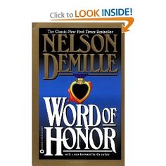 Nelson Demille...Word of Honor Great book with lots to think about