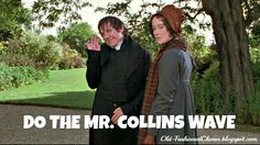 Do the Mr. Collins Wave (Pride and Prejudice)