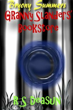 My book of the month for all witches and wizards.  Bryony Summers - Granny Slanders' Bookstore by R S Deasun, http://www.amazon.com/dp/B00K3COBNW/ref=cm_sw_r_pi_dp_5kiDtb13B49V1 #books #readers #fantasy #wizards #witches #great books #harrypotter