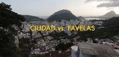"""""""CIUDAD vs. FAVELAS"""": Uma reflexão sobre as ocupações informais no Rio de Janeiro"""