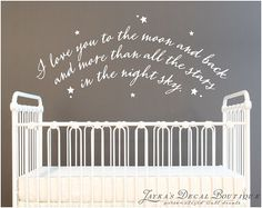 I love you to the moon and back and more than all the stars in the night sky. - Wall Decal Available in 91 Colors