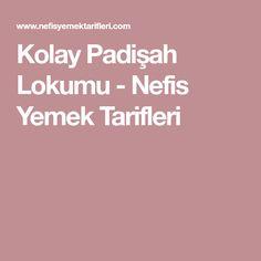 Kolay Padişah Lokumu - Nefis Yemek Tarifleri