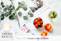 NATURAL BEAUTY SERIES | How to create a spa at home