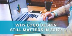Here's Why Logo Design Still Matters in 2017