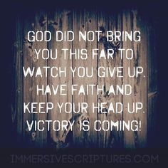 Don't give up. Trust the plans of God. Encouragement Quotes, Faith Quotes, Bible Quotes, Bible Verses, Motivational Quotes, Inspirational Quotes, Positive Quotes, Keep The Faith, Lisa