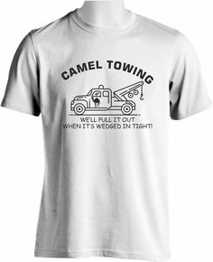87b72ce7 Camel Towing T SHIRT Rude Offensive Naughty Explicit Funny Tshirt Cool T  shirt #PrintTees #