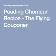 Pouding Chomeur Recipe - The Flying Couponer