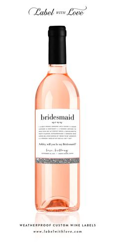 "6 ""Will You Be My Bridesmaid"" Wine Labels by LabelWithLove, $25.99. Such a cute way to ask your girls to share in your big day. A great card and bridesmaid gift wrapped in to one. #willyoubemybridesmaid #customwinelabel #bridesmaidgift"
