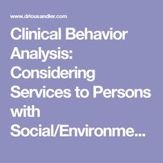 Clinical Behavior Analysis: Considering Services to Persons with Social/Environmental Traumas | Telebehavior for Children with Challenging Behavior & Families
