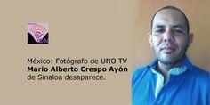 Familia del fotógrafo Mario Crespo Ayón, agobiada por esta situación, visto por última vez en la ciudad de Mazatlán.