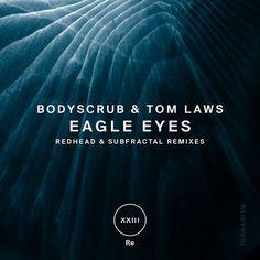 Stream : Bodyscrub & Tom Laws - Eagle Eyes (+ RedHead, Subfractal Remixes), a playlist by ! Eagle Eye, Toms