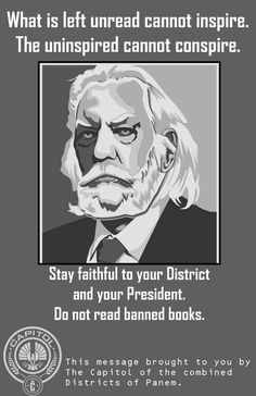 A little Hunger Games rhetoric to show students who doesn't want you to read banned books: those who don't want you to get inspired and conspire!