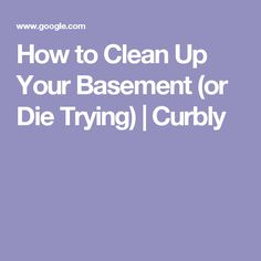 How to Clean Up Your Basement (or Die Trying) | Curbly