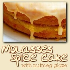Molasses Spice Cake with Nutmeg Glaze - Grandma's Recipe - New Blog Post http://www.homemade-by-jade.com/1/post/2013/11/molasses-spice-cake-with-nutmeg-glaze-grandmas-recipe.html