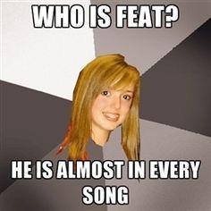 Musically Oblivious 8th Grader Meme