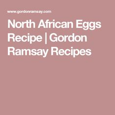 North African Eggs Recipe | Gordon Ramsay Recipes