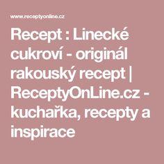 Recept : Linecké cukroví - originál rakouský recept   ReceptyOnLine.cz - kuchařka, recepty a inspirace