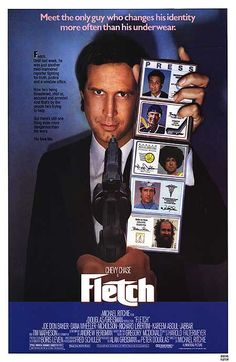 High resolution official theatrical movie poster for Fletch Image dimensions: 1935 x Directed by Michael Ritchie. Starring Chevy Chase, Joe Don Baker, Dana Wheeler-Nicholson, Richard Libertini 80s Movies, Comedy Movies, Great Movies, Film Movie, Movies To Watch, Awesome Movies, Funny Movies, Funniest Movies, Movie Sequels
